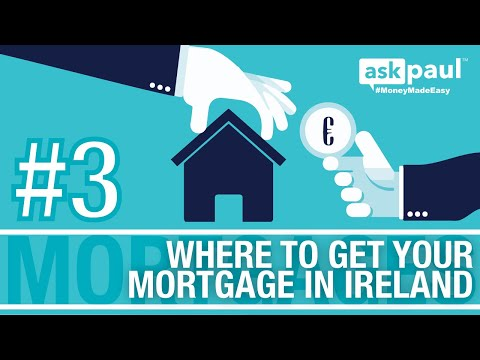 AskPaul Ep 3 - Where To Get Your Mortgage in Ireland