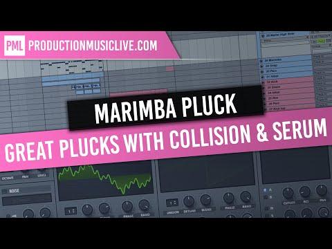 Marimba Pluck: How To Make Great Plucks (Collision & SERUM Tutorial)