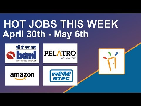 Freshersworld Hot Jobs Of The Week-(Apr 30th – May 6th) – BEML, Amazon, Pelatro, NTPC
