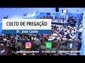 Culto Dia 17/10/2019 | Pr. José Couto