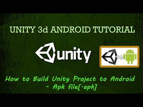How to Build Unity Project to Android - Apk file[.apk]