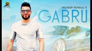 Gabru   (Full HD)   Dildeep Hundal   New Punjabi Songs 2018   Rehmat Production
