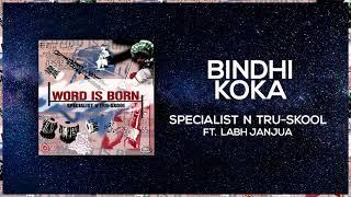 Bindhi Koka | Full Audio | Specialist N Tru-Skool ft Labh Janjua | Word Is Born