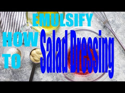 How To Emulsify Salad Dressing Tutorial