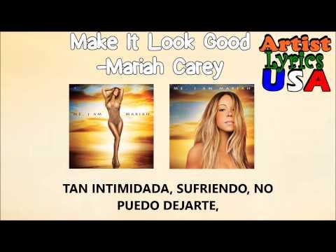 Mariah Carey - Make It Look Good (Subtitulada)