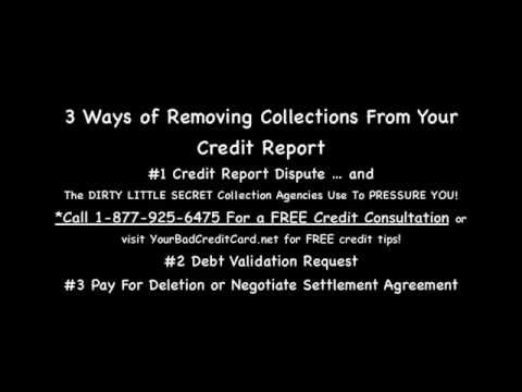 3 Ways of Removing Collections From Credit Report - How To Remove Debt Collections