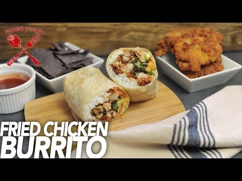 The Ultimate Southern Fried Chicken Burrito - Isobe Food