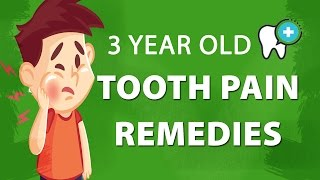 tooth pain for 4 year old-Causes AND Remedies