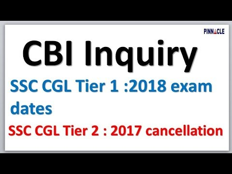 #CBI inquiry II ssc cgl tier 1 2018 dates II ssc cgl tier 2 2017 cancellation