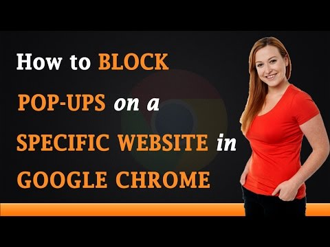 How to Block Pop ups on a Specific Websites in Google Chrome