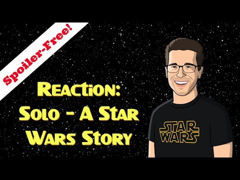 Reaction / Review: Han Solo Star Wars Story Movie