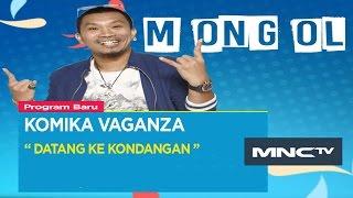 "Mongol "" Datang Ke Kondangan "" - Komika Vaganza (20/11)"