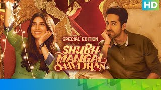 Shubh Mangal Saavdhan Movie | Special Edition 2019 | Ayushmann Khurrana, Bhumi Pednekar
