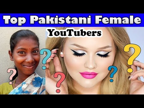 Top Pakistani Female YouTubers 2018 & Thanks for 700k Subscribers