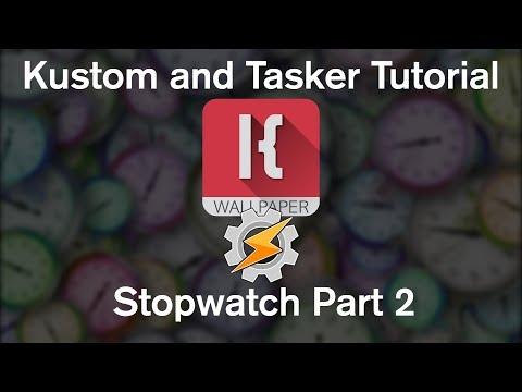 Kustom and Tasker Tutorial - Stopwatch Part 2