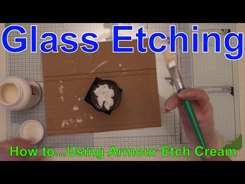 Using Armour Etching Cream For Glass Projects You Tube Armor