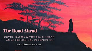 COVID, Karma & the Road Ahead: An Astrological Perspective