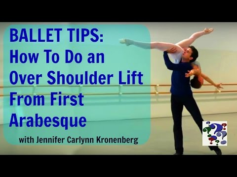 Ballet Over Shoulder Lift From First Arabesque - How To by Jennifer Carlynn Kronenberg