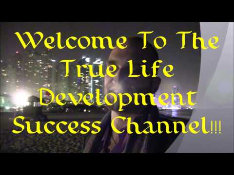 Welcome to The True Life Development Success Channel!!!