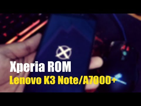 Flash Xperia ROM | Android Nougat  | Lenovo K3 Note