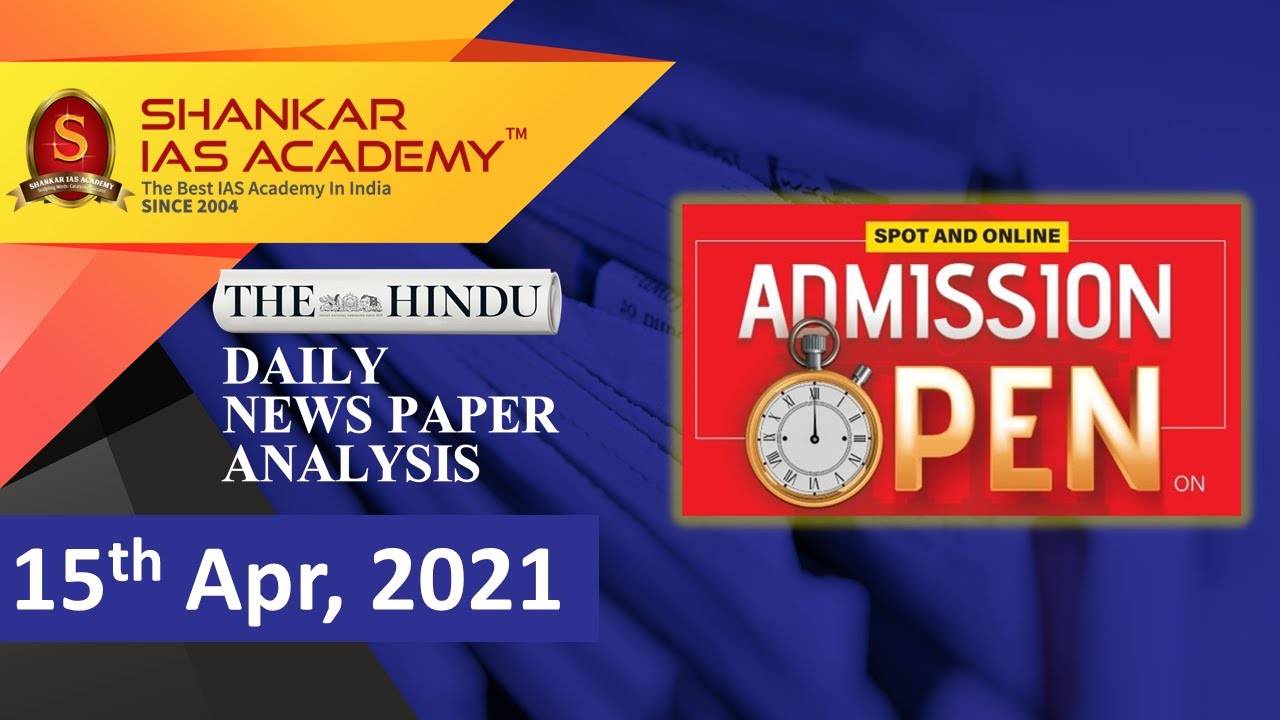 The Hindu Daily News Analysis || 15th April 2021 || UPSC Current Affairs || Prelims 2021 & Mains