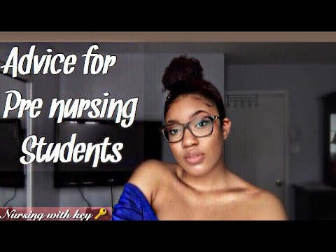 Tips for students starting nursing school/Advice for pre nursing students