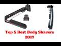 Top 5 Best Body Shavers 2018