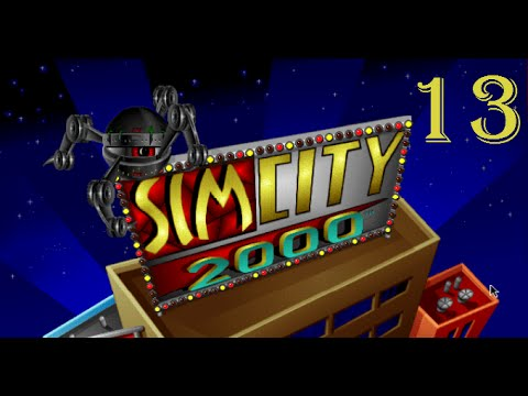 Let's Play SimCity 2000 - [Part 13]
