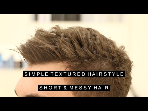 Simple Textured Hairstyle | Messy Short Hair for Men | Layered and Volume