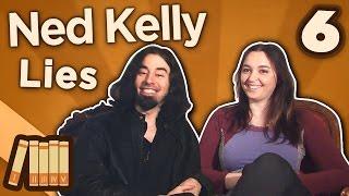 Ned Kelly - Lies - Extra History