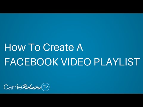 How To Create A Facebook Video Playlist