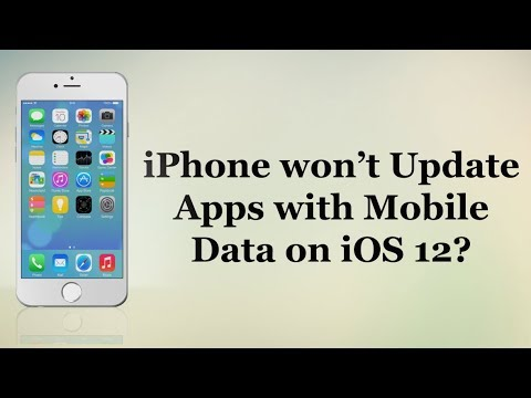 How to Fix iPhone won't Update Apps with Mobile Data on iOS 12?