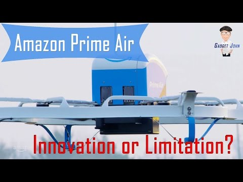 Amazon Prime Air - Innovation or Limitation?