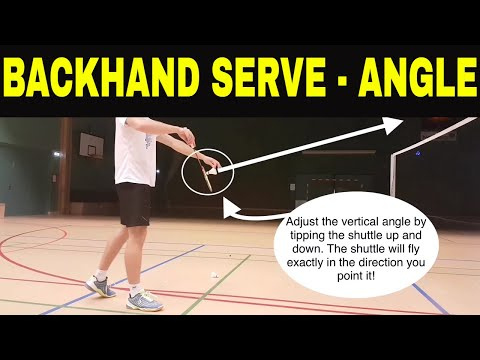 BADMINTON TECHNIQUE #19 - BACKHAND SERVE - ANGLE