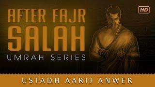 After Fajr Salah ᴴᴰ ┇ #UmrahSeries ┇ by Ustadh Aarij Anwer ┇ TDR Production ┇