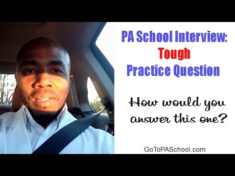 Tough PA School Interview Question You Better Try Answering Now