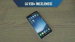 LG V30+ Akıllı Telefon İncelemesi