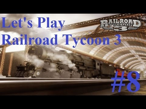 8. Let's Play Railroad Tycoon 3 - Investments pay off