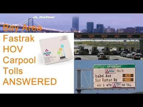 All about Fastrak Flex in the Bay Area - HOV lanes, Tolls, Cars, and Motorcycles