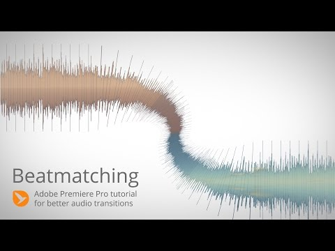 BeatMatching - Adobe Premiere Pro CC tutorial for better audio transitions