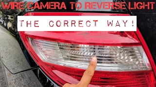 Wire Backup Camera to Reverse Light CORRECTLY on ANY car