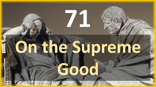 Seneca - Moral Letters - 71: On the Supreme Good