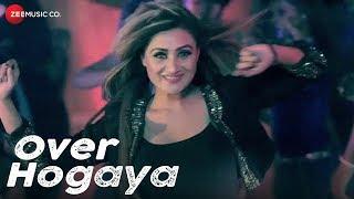 Over Hogaya - Official Music Video | Imtiaz-E | Tamana Sodi & Lakshya | R K Crew