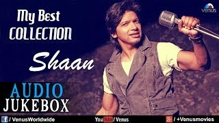 Best Collection Of Shaan - Audio Jukebox | Bollywood Superhit Full Songs