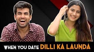 When You Date a Dilli ka Launda Ft Pataakha    Abhishek Kapoor