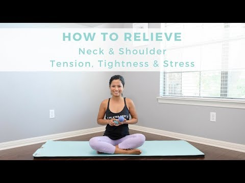 How to Relieve Neck and Shoulder tension, tightness and stress