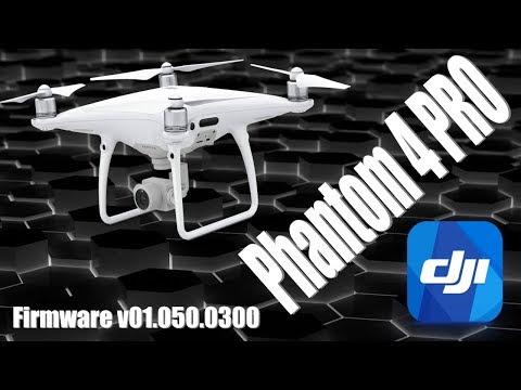 DJI Phantom 4 Pro Firmware v01.05.0300