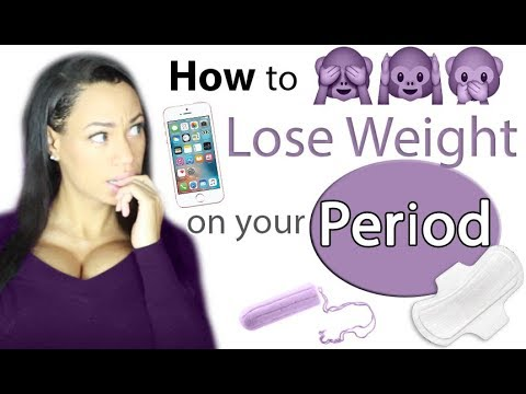 How to Lose Weight on your Period