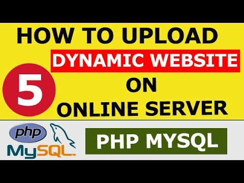 How to upload dynamic website on online server | PHP MySQL