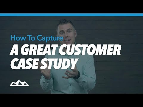 How To Capture a Great Customer Case Study   Dan Martell
